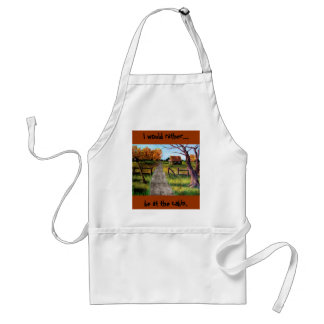 I would rather... be at the cabin.  Apron