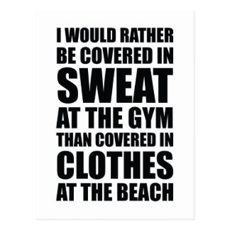 I Would Rather Be Covered In Sweat At The Gym Postcard