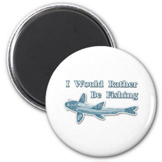 I Would Rather Be Fishing 2 Inch Round Magnet