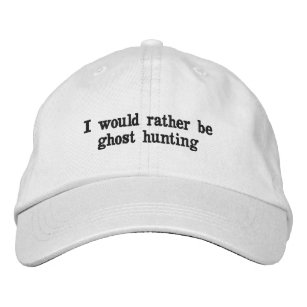 3a2d8ef1acf48 I would rather be ghost hunting embroidered baseball cap