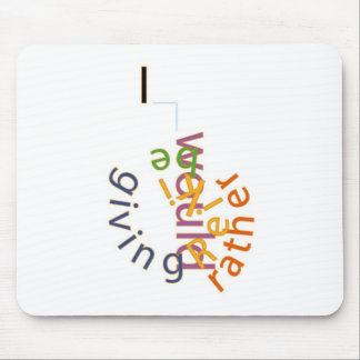 I would rather be giving Reiki Mouse Pad