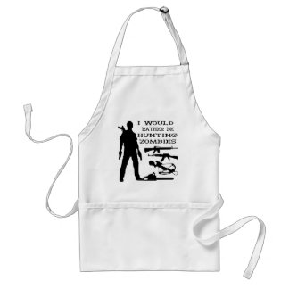 I Would Rather Be Hunting Zombies Adult Apron