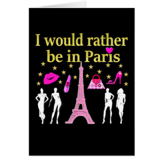 I WOULD RATHER BE IN PARIS CARD