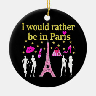 I WOULD RATHER BE IN PARIS CERAMIC ORNAMENT