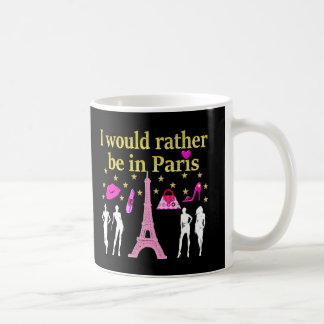 I WOULD RATHER BE IN PARIS COFFEE MUG