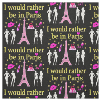 I WOULD RATHER BE IN PARIS FABRIC