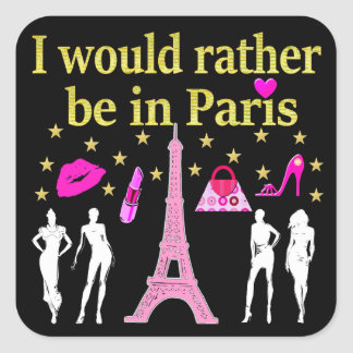 I WOULD RATHER BE IN PARIS SQUARE STICKER