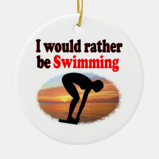 I WOULD RATHER BE SWIMMING CERAMIC ORNAMENT