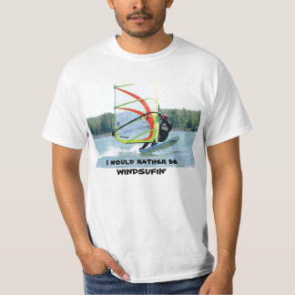 I would rather be WINDSUFIN' T-Shirt