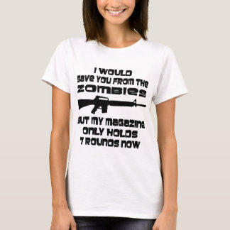 I Would Save You From The Zombies But My Magazine T-Shirt