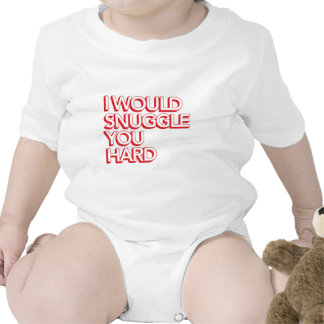 I Would Snuggle You Hard Baby Bodysuit