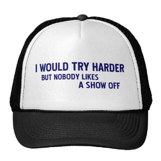 I Would Try Harder Hat