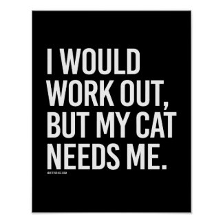 I would work out but my cat needs me -   - Gym Hum Poster