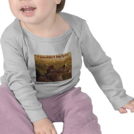 "I wouldn't be lyin"" - Customized T Shirt"