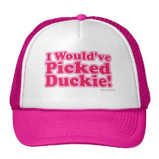 I would've picked Duckie! Trucker Hats