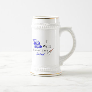 I Write Because I Can't Paint! Beer Stein