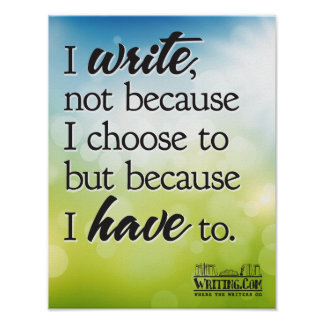 I Write Because I Have To Print