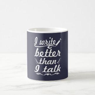 I Write Better Than I Talk Coffee Mug