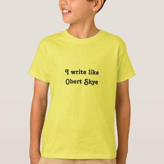 I write like Obert Skye T-Shirt