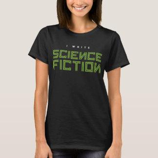 I Write Science Fiction T-Shirt