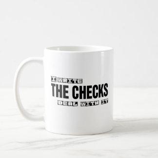 I Write The Checks Deal With It Mug