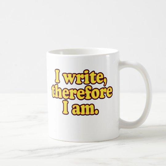 I Write, Therefore I Am Coffee Mug