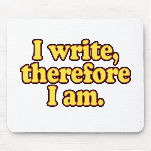 I Write, Therefore I Am Mouse Mats
