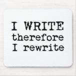 I Write Therefore I Rewrite mousepad