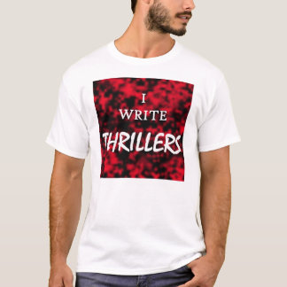 I write Thrillers T-Shirt