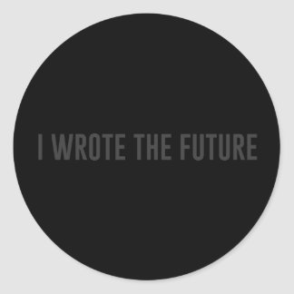 I wrote the future.  Now is your turn. Sticker