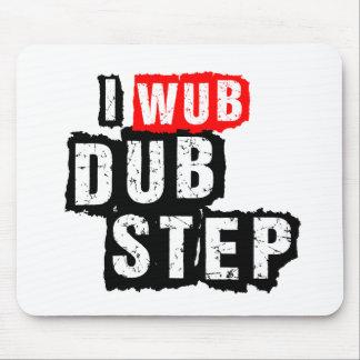 I Wub Dubstep Mouse Pad