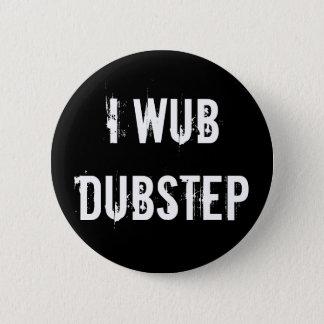 I Wub Dubstep Pinback Button