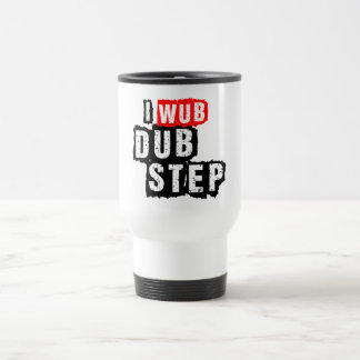 I Wub Dubstep Travel Mug