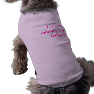 I wuv my mommy and daddy!! shirt