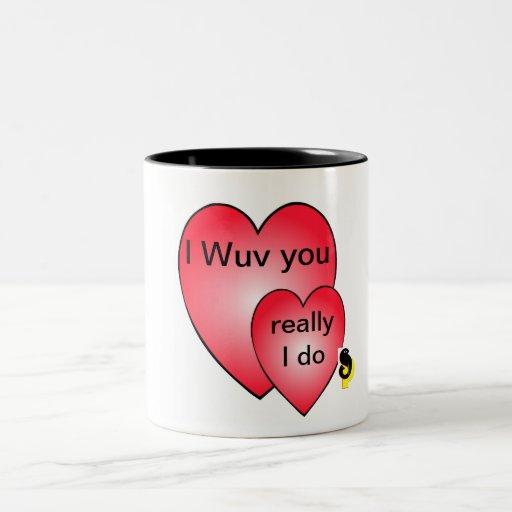 I Wuv usted taza de café
