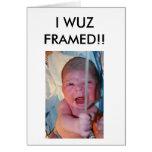 I WUZ FRAMED GREETING CARD