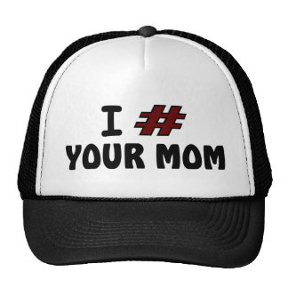 I # Your Mom Trucker Hat