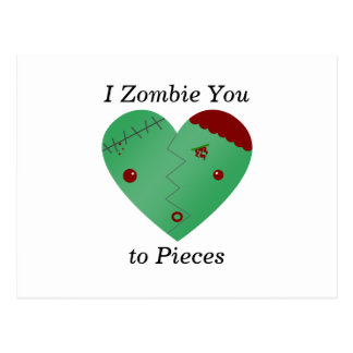 I zombie you to pieces zombie heart postcards