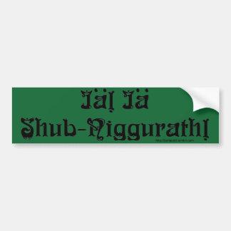 ¡IA IA SHUB NIGGURATH! Pegatina para el Pegatina Para Auto