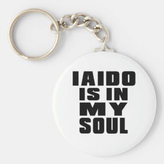 IAIDO is in my soul Basic Round Button Keychain