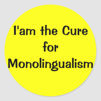 I'am the Cure for Monolingualism Classic Round Sticker