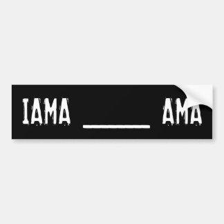IAMA ____ AMA CAR BUMPER STICKER
