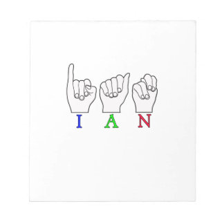 IAN FINGERSPELLED ASL SIGN NOTEPAD