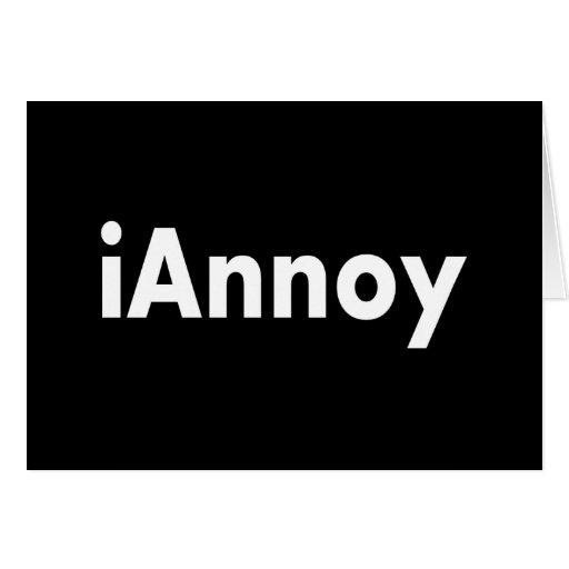 iAnnoy Greeting Card