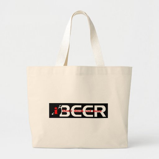 iBEER DON'T DRINK AND DRIVE Bags