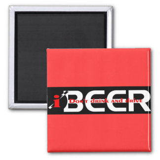 iBEER DON'T DRINK AND DRIVE Magnet