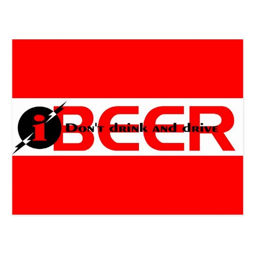 iBEER DON'T DRINK AND DRIVE Postcard