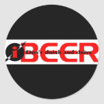 iBEER DON'T DRINK AND DRIVE Round Sticker