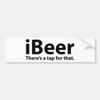 iBeer There's A Tap For That Car Bumper Sticker
