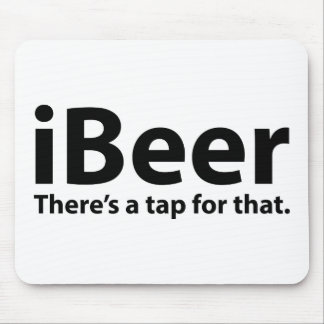 iBeer There's A Tap For That Mouse Pad